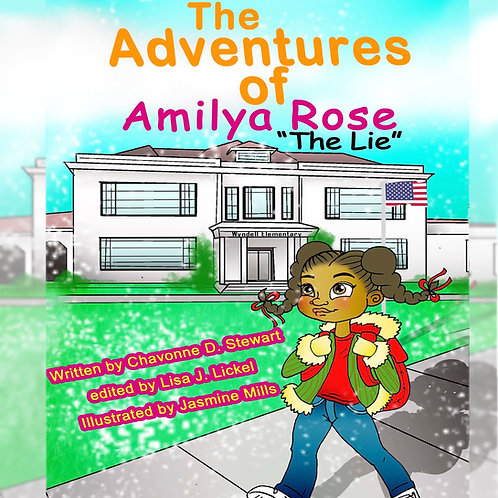 """The Adventures of Amilya Rose """"The Lie"""""""