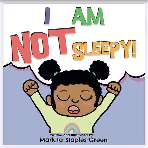 I Am Not Sleepy