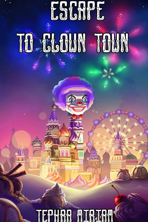 Escape To Clown Town  Paperback