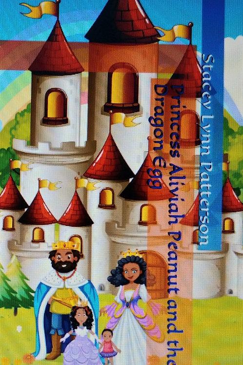 Princess Alivah Peanut and the Dragon Egg  Paperback