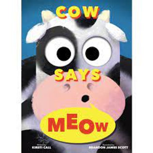 The Cow Says Meow  Hardcover
