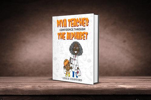 Mya Teaches Confidence Through the Alphabet  Paperback