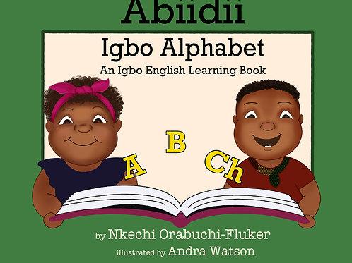 Abiidii Igbo Alphabet: An Igbo English Learning Book