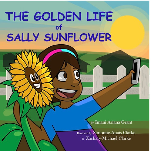The Golden Life of Sally Sunflower  Paperback