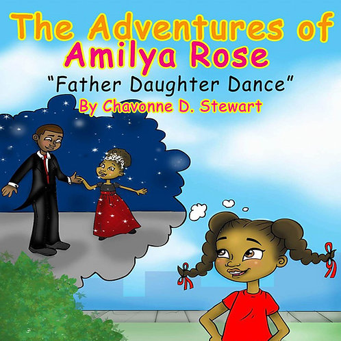 "The Adventures of Amilya Rose ""Father-Daughter Dance"""
