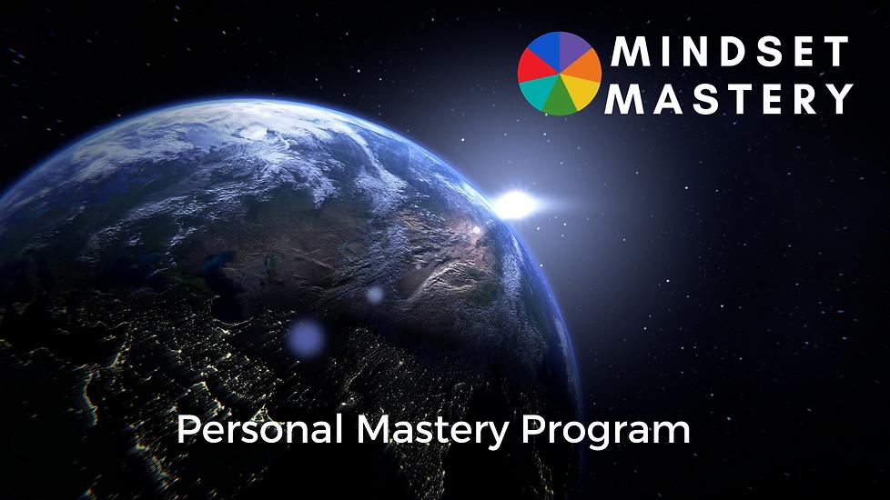Mindset Mastery Personal Mastery Program