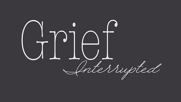 Grief Interrupted-01.jpg