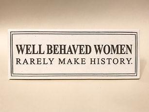 Well Behaved Women Plaque.jpg