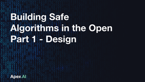 Building Safe Algorithms in the Open, Part 1 - Design