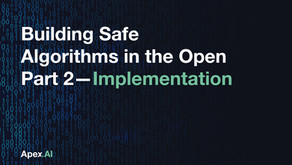 Building Safe Algorithms in the Open, Part 2 - Implementation
