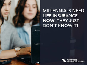 Millennials Need Life Insurance Now; They Just Don't Know It!