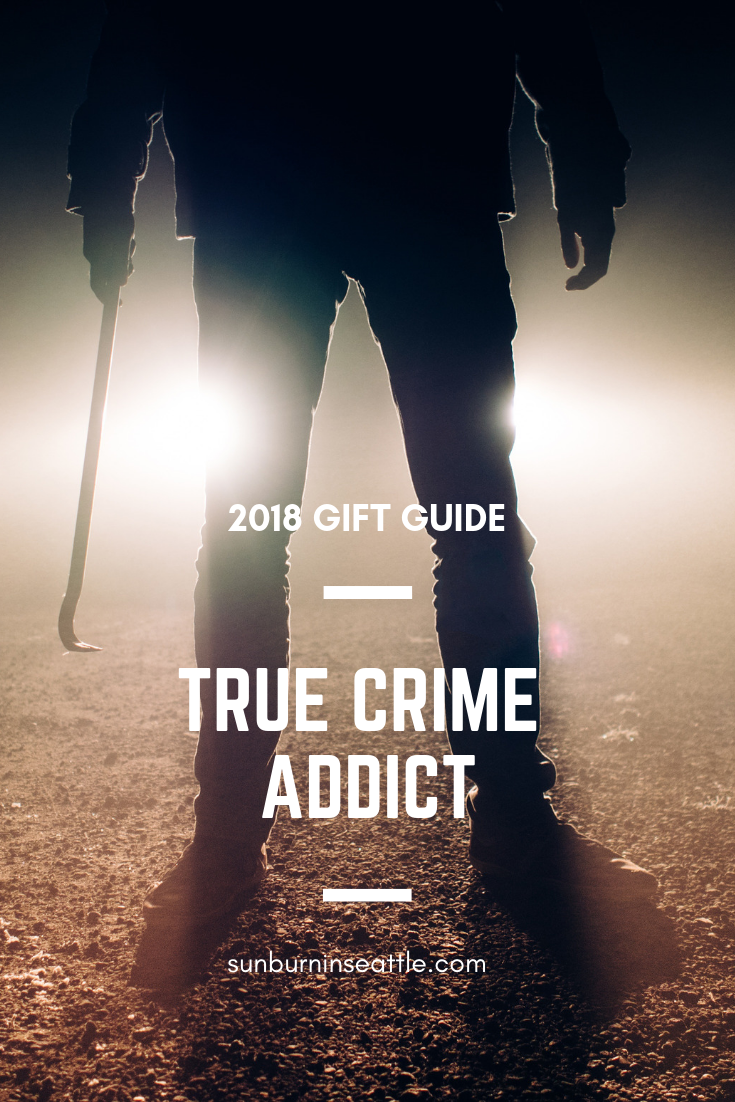 True Crime Gift Guide | Sunburn in Seattle
