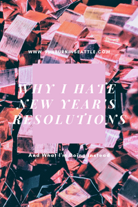 Why I Hate New Year's Resolutions | Sunburn in Seattle