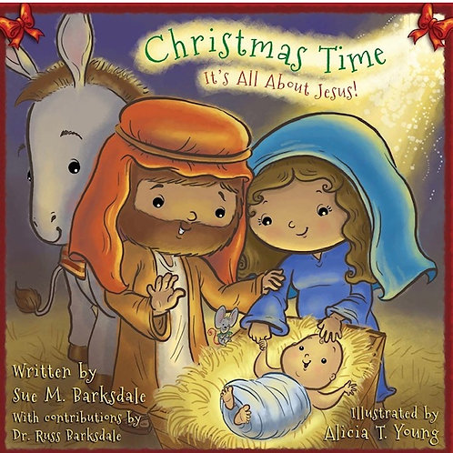 Christmas Time: It's All About Jesus