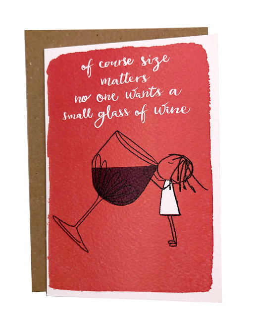 No One Wants A Small Glass Of Wine Card