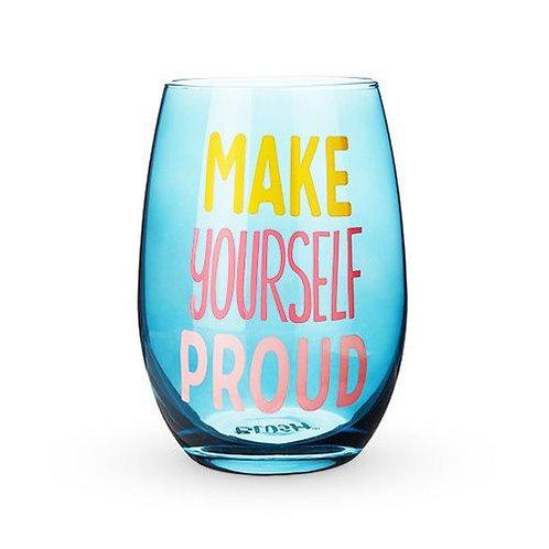 Make Yourself Proud Wine Glass