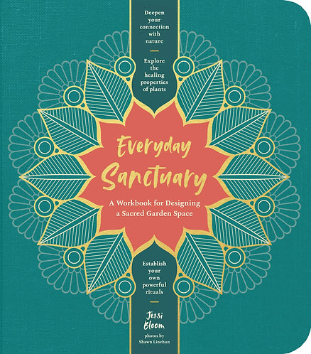 Everyday Sanctuary: A Workbook for Designing a Sacred Garden Space