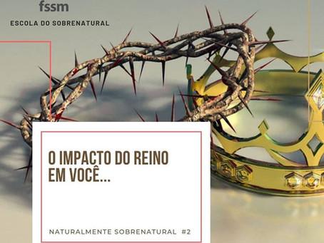 O Reino em você | Naturalmente Sobrenatural #2