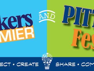 Makers Premier & PITTch Fest