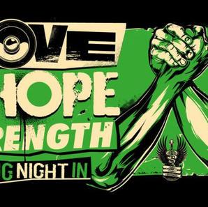 Love Hope Strength Big Night In