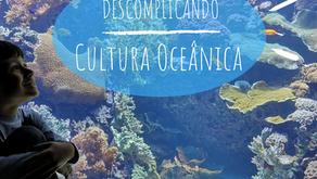 Descomplicando a Cultura Oceânica