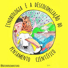 Etnobiologia e a descolonização do pensamento científico