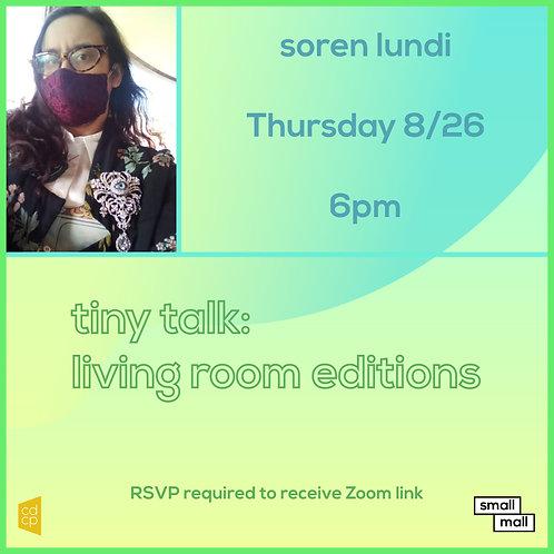$5 Ticket for Soren Lundi Tiny Talk