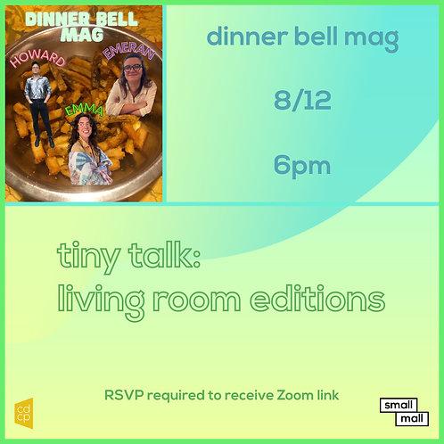 $20 ticket for Dinner Bell Mag Tiny Talk