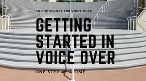 Getting started in voice over