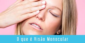 Projeto para pessoas com visão monocular é aprovado no Rio