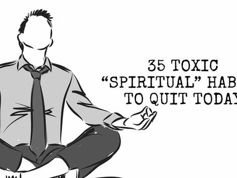 35 Toxic Spiritual Habits to Quit Today