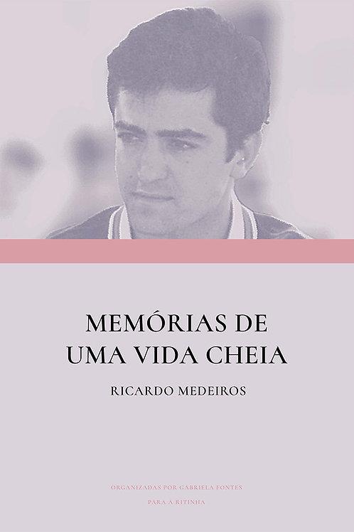 Memórias de uma vida cheia. Ricardo Medeiros
