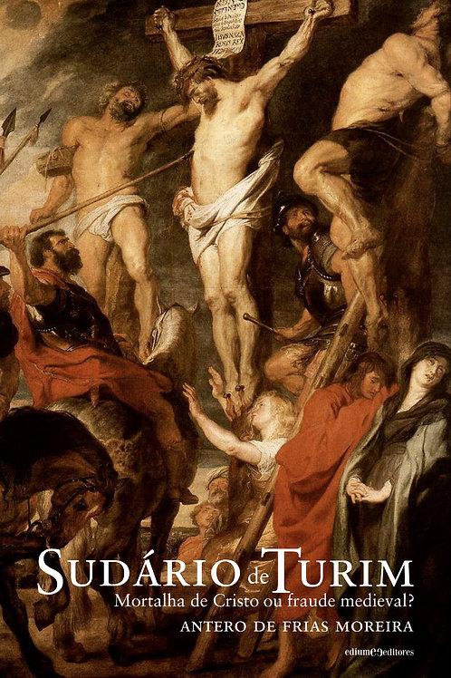 Sudário de Turim: mortalha de Cristo ou fraude medieval?