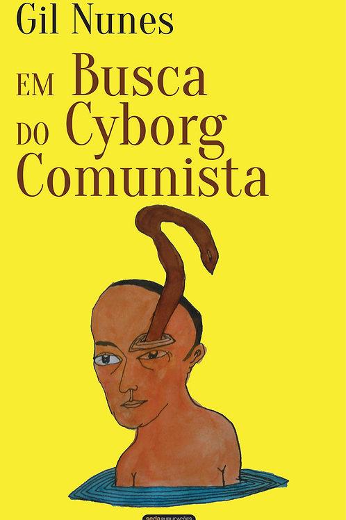 Em Busca do Cyborg Comunista