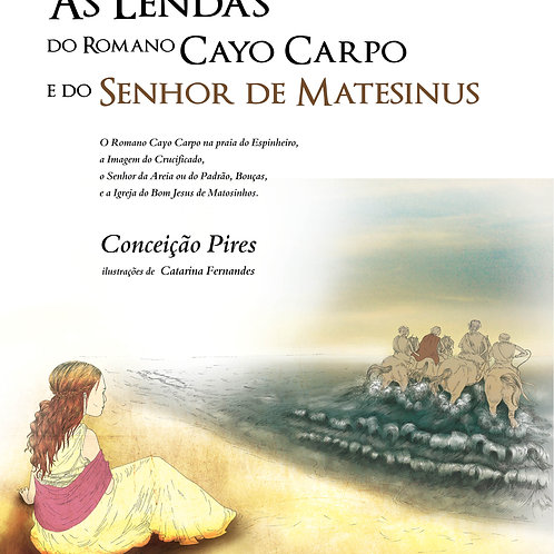 As Lendas do Romano Cayo Carpo e do Senhor de Matesinus