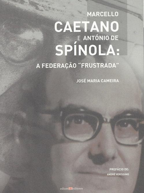 """Marcello Caetano e António de Spínola: a Federação """"frustrada"""""""