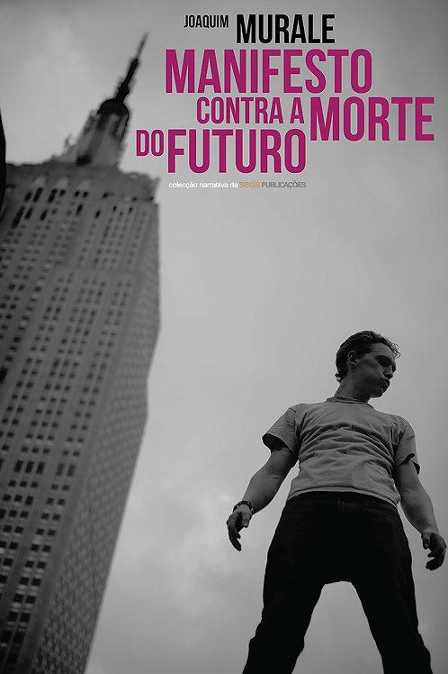 Manifesto contra a morte do futuro