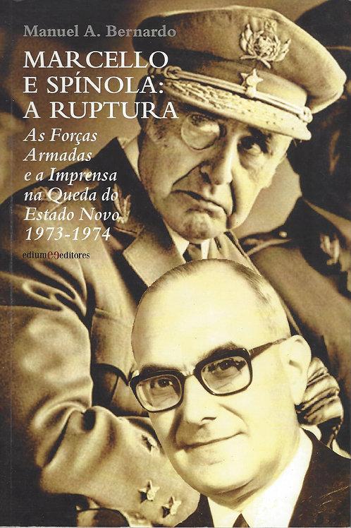 Marcello e Spínola: a ruptura