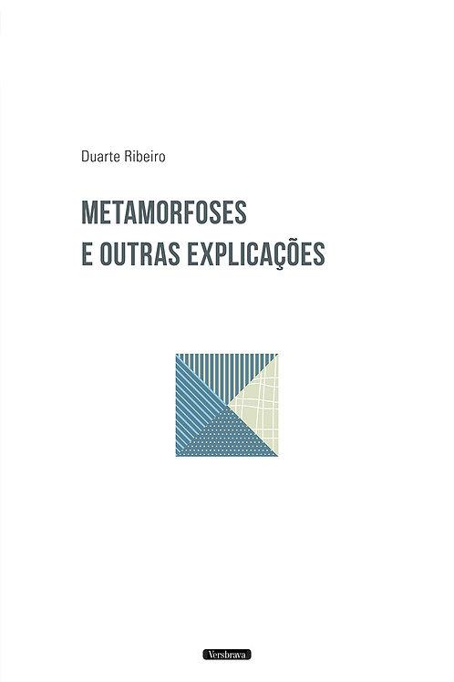Metamorfoses e outras explicações