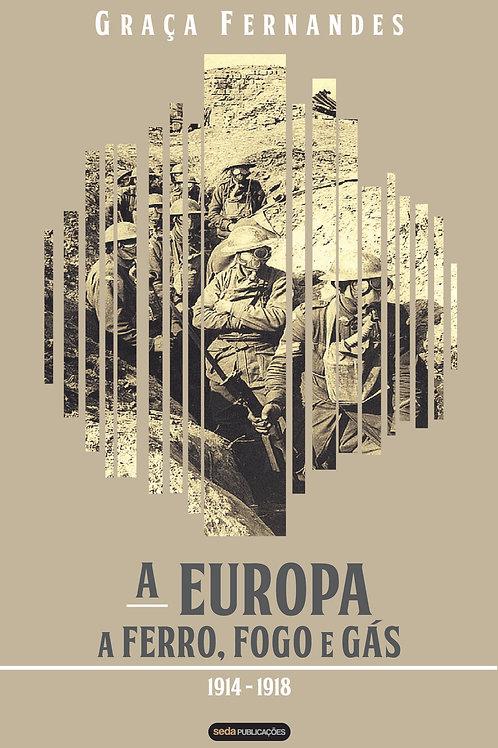 A Europa a ferro, fogo e gás (1914-1918)
