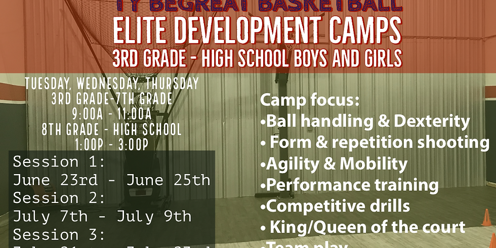 """Ty BeGreat Basketball """"Elite Development Camps"""" 8th-HS"""