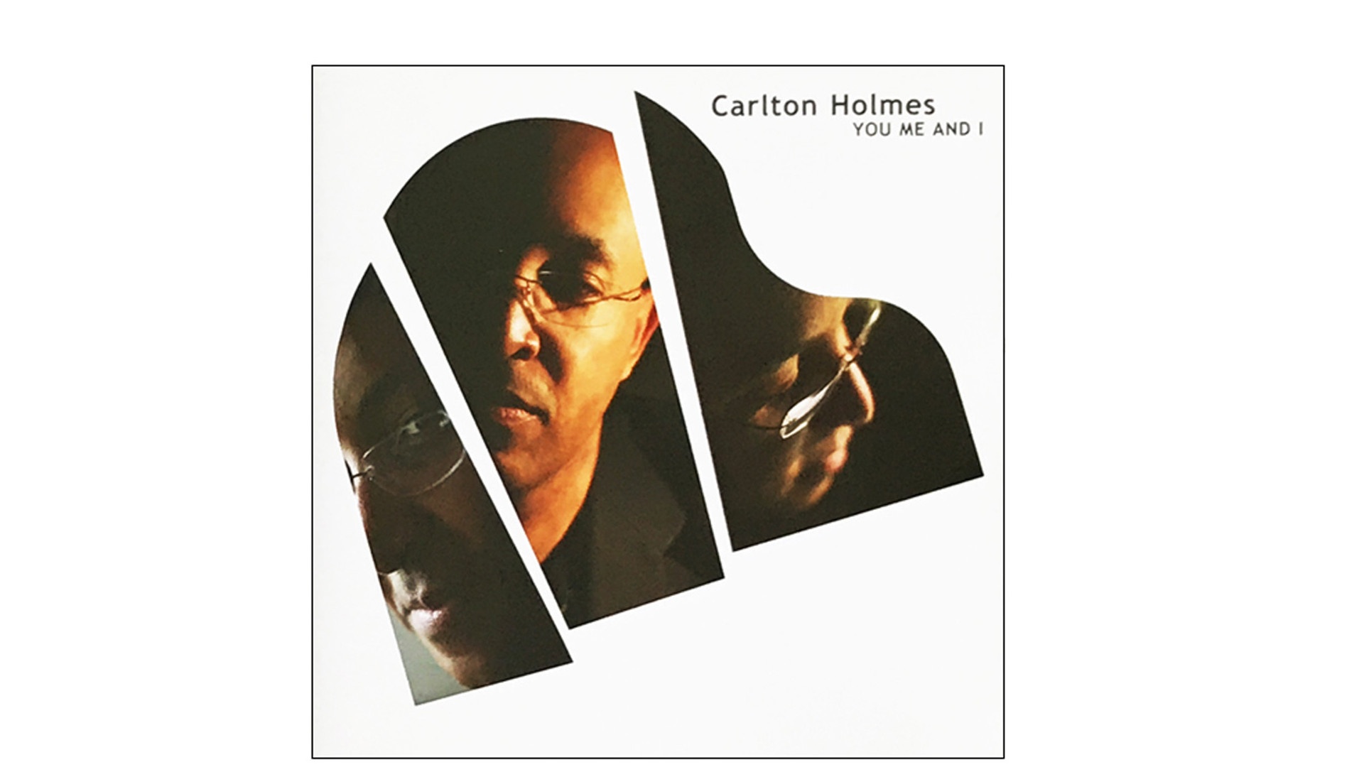 Carlton Holmes. - You Me and I
