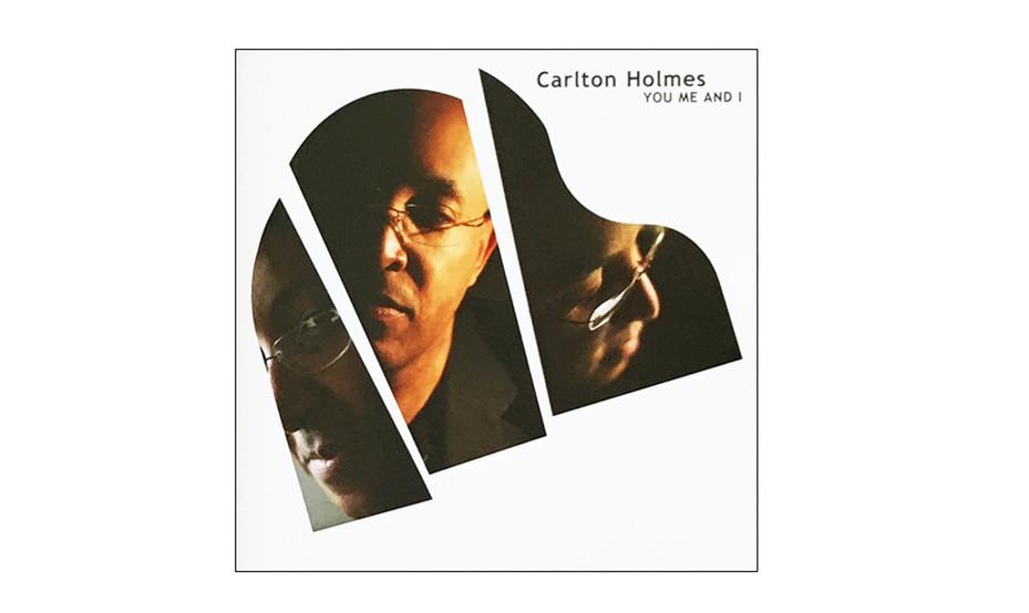 Carlton Holmes. - You Me and I