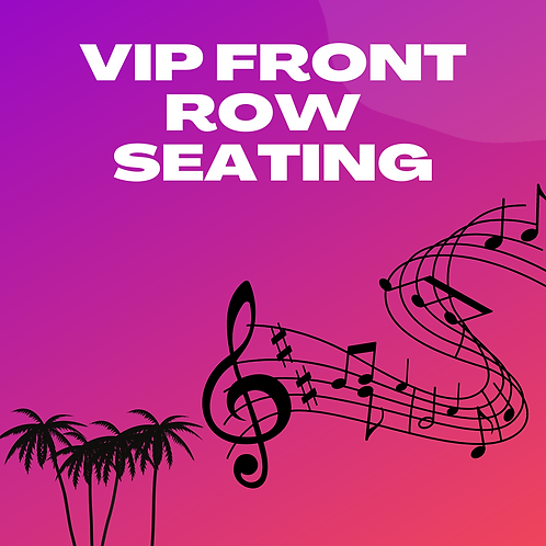 VIP Front Row Seating