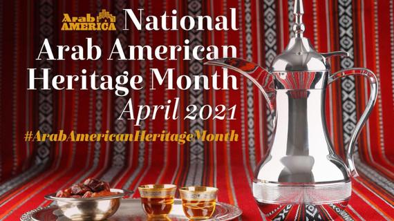 National Arab American Heritage Month-April 2021