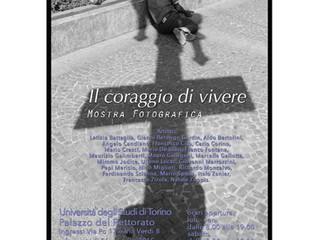 2015. Il coraggio di vivere. Torino, Rettorato dell'Università, 26 maggio - 24 giugno (a cura di Lib
