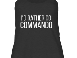 I'd Rather Go Commando: Back in Stock!