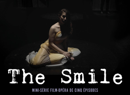 The Smile : a Film-Opera made and composed during the Covid Lock down