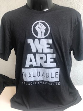 We are valuable/Black lives matter T-shirt