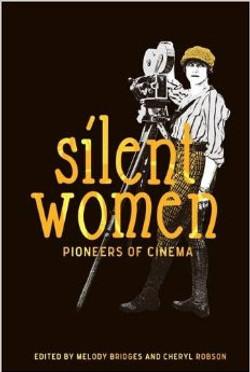 Silent Women Pioneers of Cinema